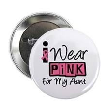 I Wear Pink Ribbon Aunt 2.25