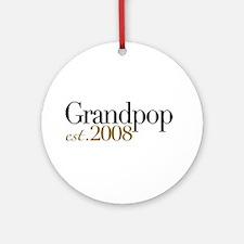 New Grandpop est 2008 Ornament (Round)