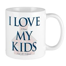 I LOVE When MY KIDS Are At School - Mug