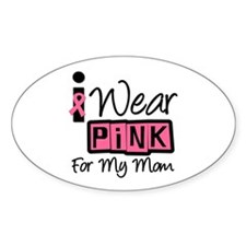 I Wear Pink Ribbon Mom Oval Decal