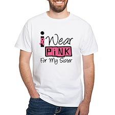 I Wear Pink Ribbon Sister Shirt