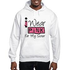 I Wear Pink Ribbon Sister Hoodie