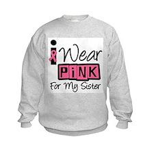 I Wear Pink Ribbon Sister Sweatshirt