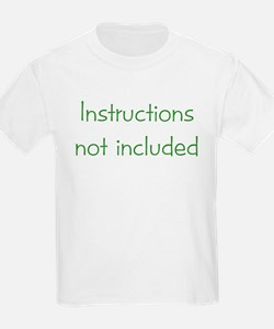 Instructions not Included Kids T-Shirt