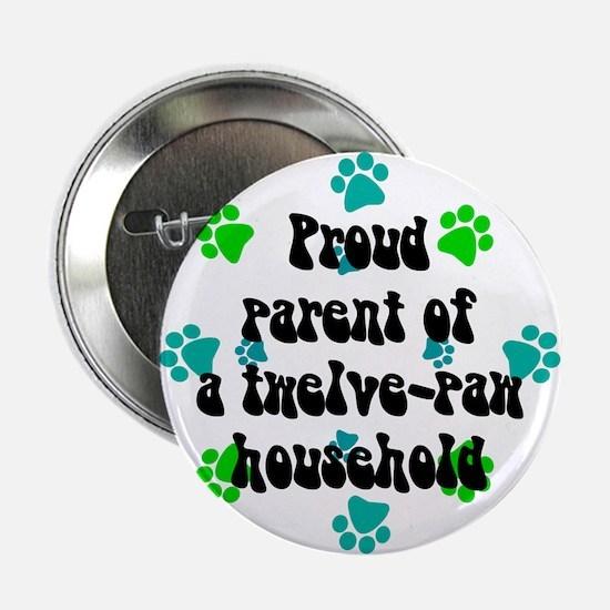 Twelve-paw household Button