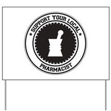 Support Pharmacist Yard Sign