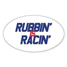 Rubbin' is Racin' Oval Decal
