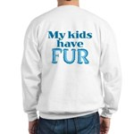 Kids Have Fur Sweatshirt