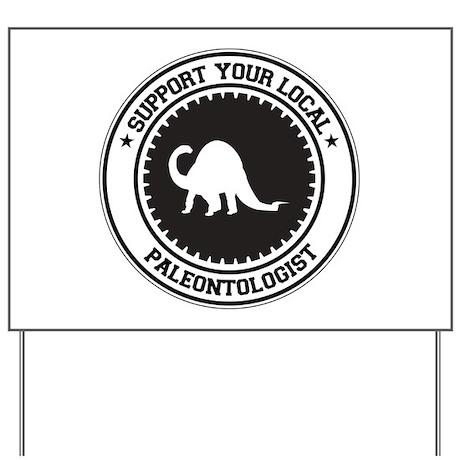 Support Paleontologist Yard Sign