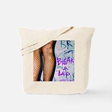 Break a Leg fishnets Tote Bag