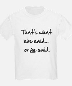 That's What She or He Said T-Shirt