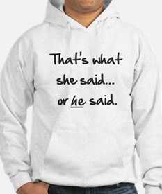 That's What She or He Said Hoodie