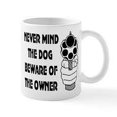 Never Mind The Dog Mug