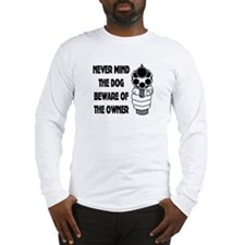 Never Mind The Dog Long Sleeve T-Shirt
