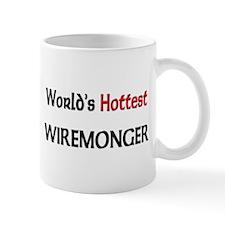 World's Hottest Wiremonger Mug