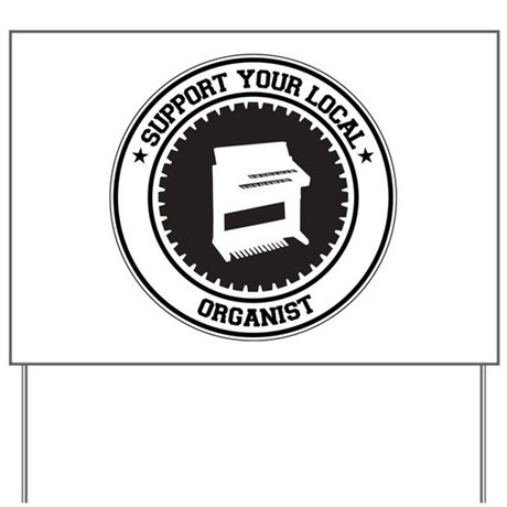 Support Organist Yard Sign