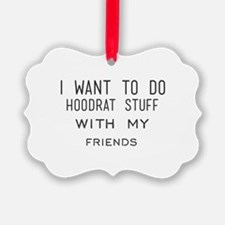 I want to do hoodrat stuff with m Ornament