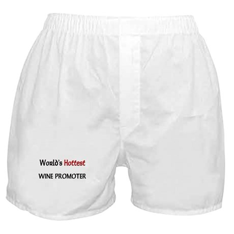 World's Hottest Wine Promoter Boxer Shorts