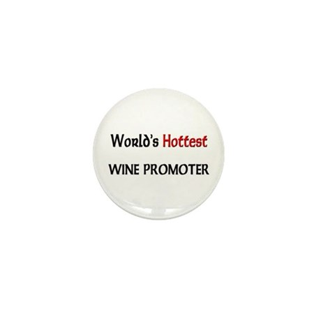 World's Hottest Wine Promoter Mini Button (10 pack