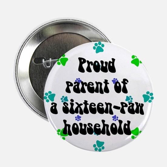 Sixteen-paw household Button
