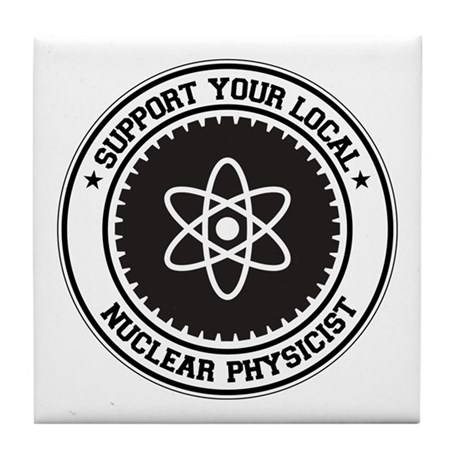 Support Nuclear Physicist Tile Coaster