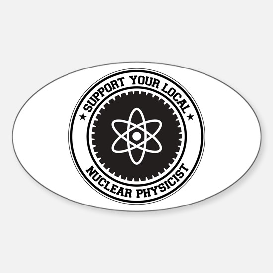 Support Nuclear Physicist Oval Decal