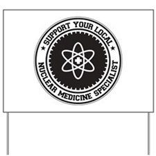 Support Nuclear Medicine Specialist Yard Sign