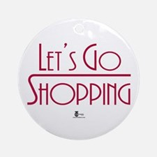 Let's Go Shopping Ornament (Round)