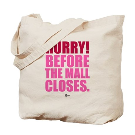 Hurry Before The Mall Closes Tote Bag