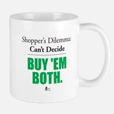 Shopper's Dilemma Can't Decide Buy 'Em Both Mug