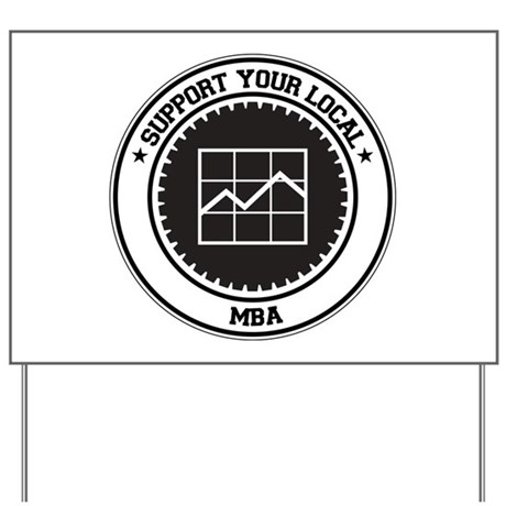 Support MBA Yard Sign