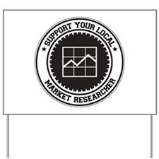Support Market Researcher Yard Sign