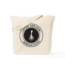 Support Mandolin Player Tote Bag