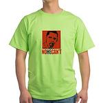 ANTI-OBAMA / No He Can't Green T-Shirt