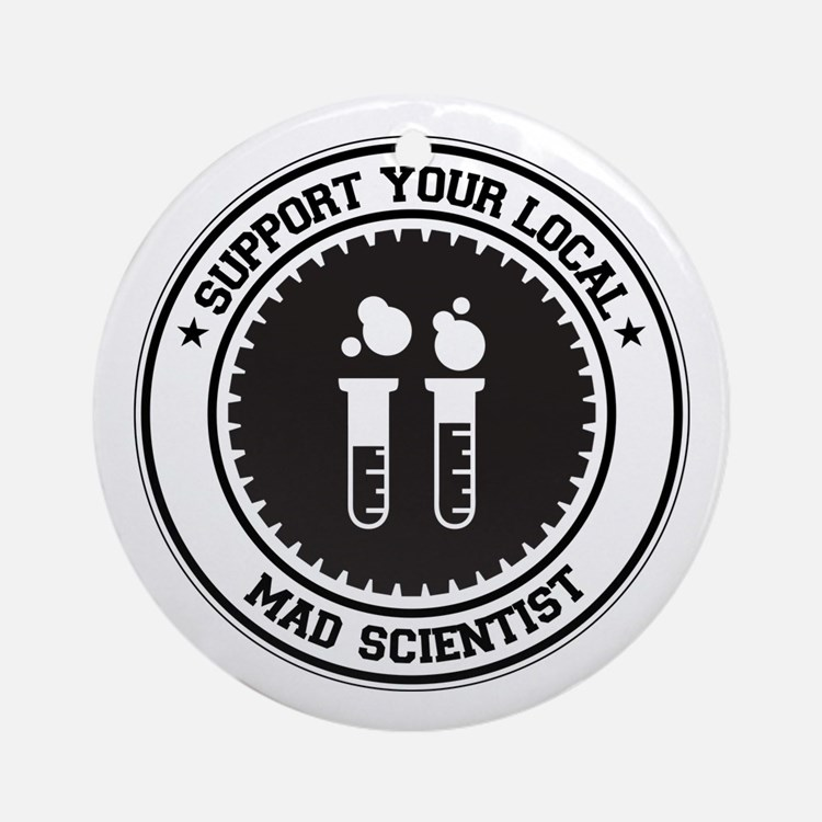 Support Mad Scientist Ornament (Round)