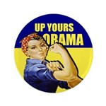 """Up Yours Obama 3.5"""" Button"""