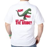Run Hide Here Comes the Bride Golf Shirt