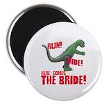 Run Hide Here Comes the Bride Magnet