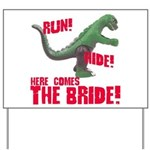 Run Hide Here Comes the Bride Yard Sign
