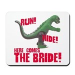 Run Hide Here Comes the Bride Mousepad