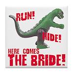 Run Hide Here Comes the Bride Tile Coaster