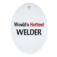 World's Hottest Welder Oval Ornament