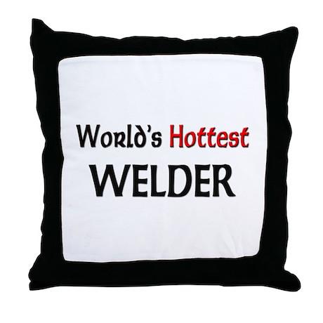 World's Hottest Welder Throw Pillow