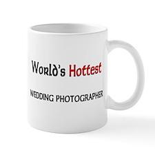 World's Hottest Wedding Photographer Mug