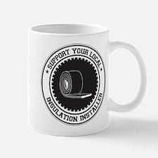 Support Insulation Installer Mug