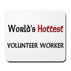 World's Hottest Volunteer Worker Mousepad
