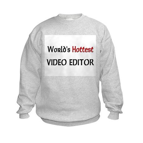 World's Hottest Video Editor Kids Sweatshirt
