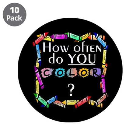 """SATC How Often Do You Color 3.5"""" Button (10 pack)"""
