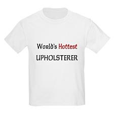World's Hottest Upholsterer T-Shirt