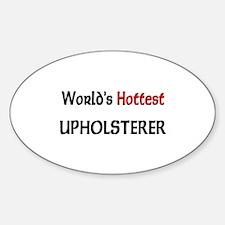 World's Hottest Upholsterer Oval Decal